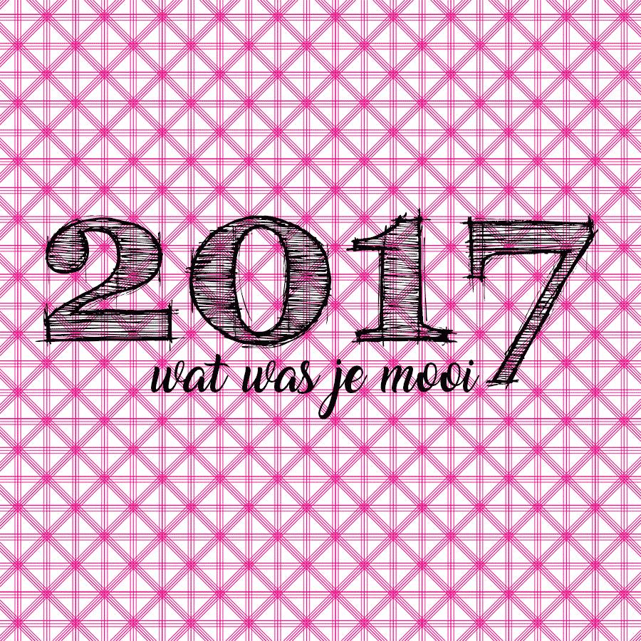 2017 wat was je mooi!